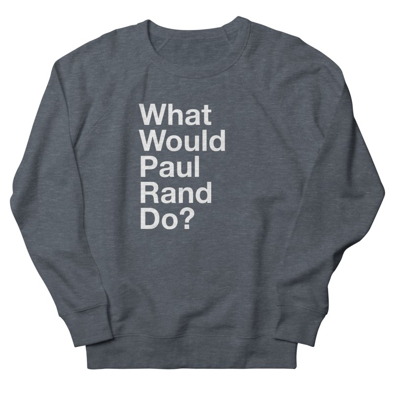 What Would Rand Do? (White) Women's Sweatshirt by Billy Carlson