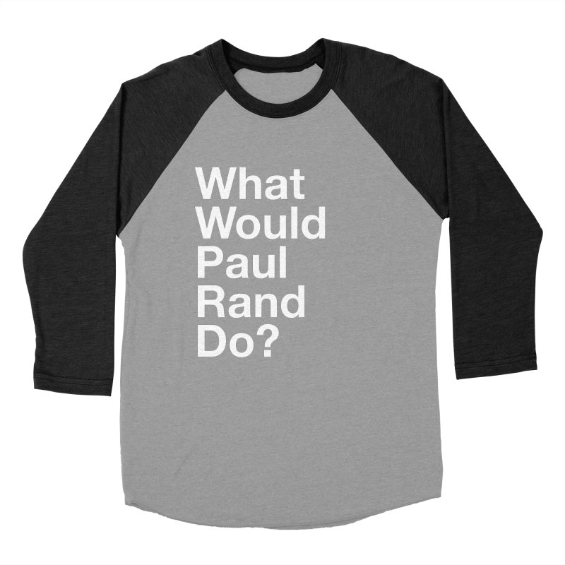 What Would Rand Do? (White) Men's Baseball Triblend T-Shirt by Billy Carlson
