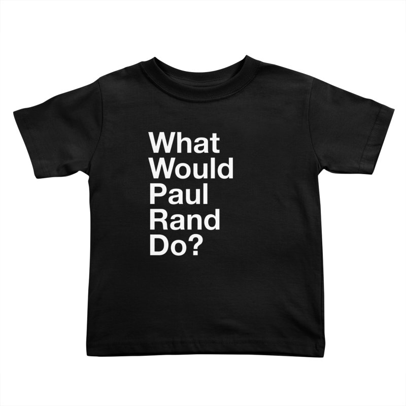 What Would Rand Do? (White) Kids Toddler T-Shirt by Billy Carlson