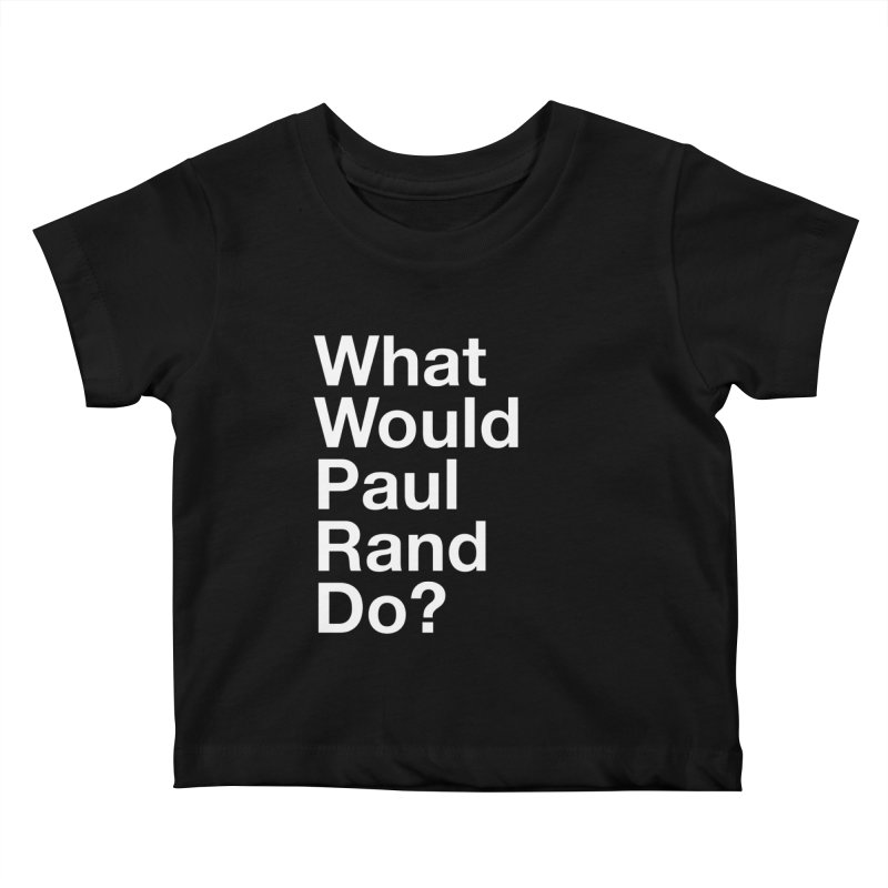 What Would Rand Do? (White) Kids Baby T-Shirt by Billy Carlson
