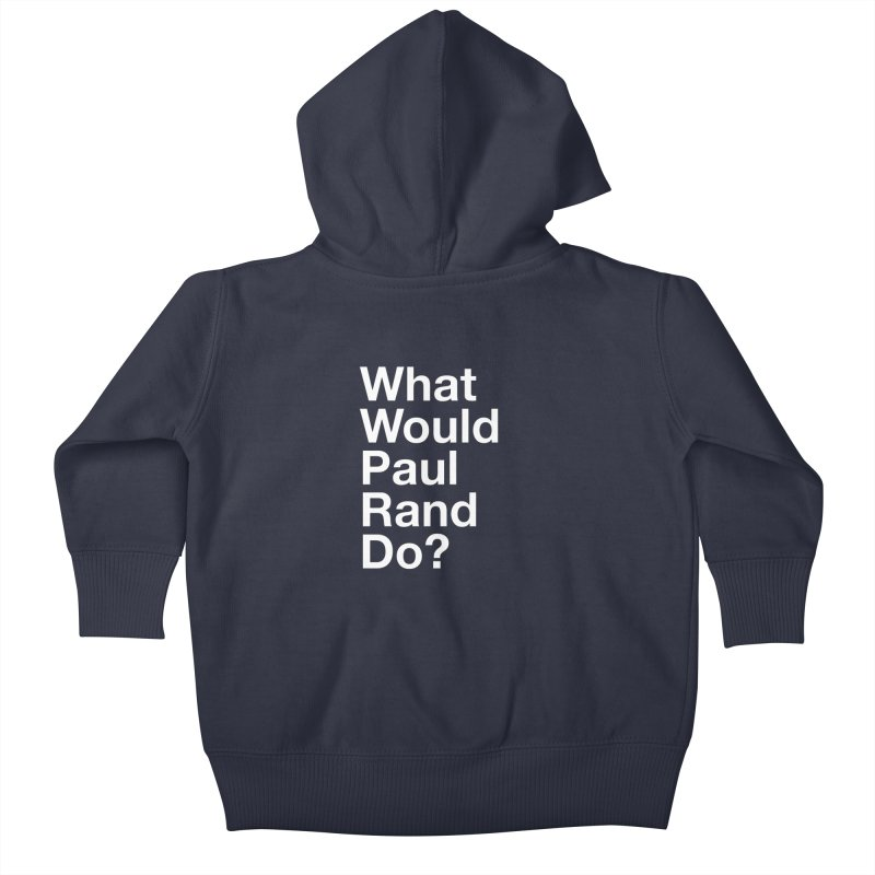 What Would Rand Do? (White) Kids Baby Zip-Up Hoody by Billy Carlson