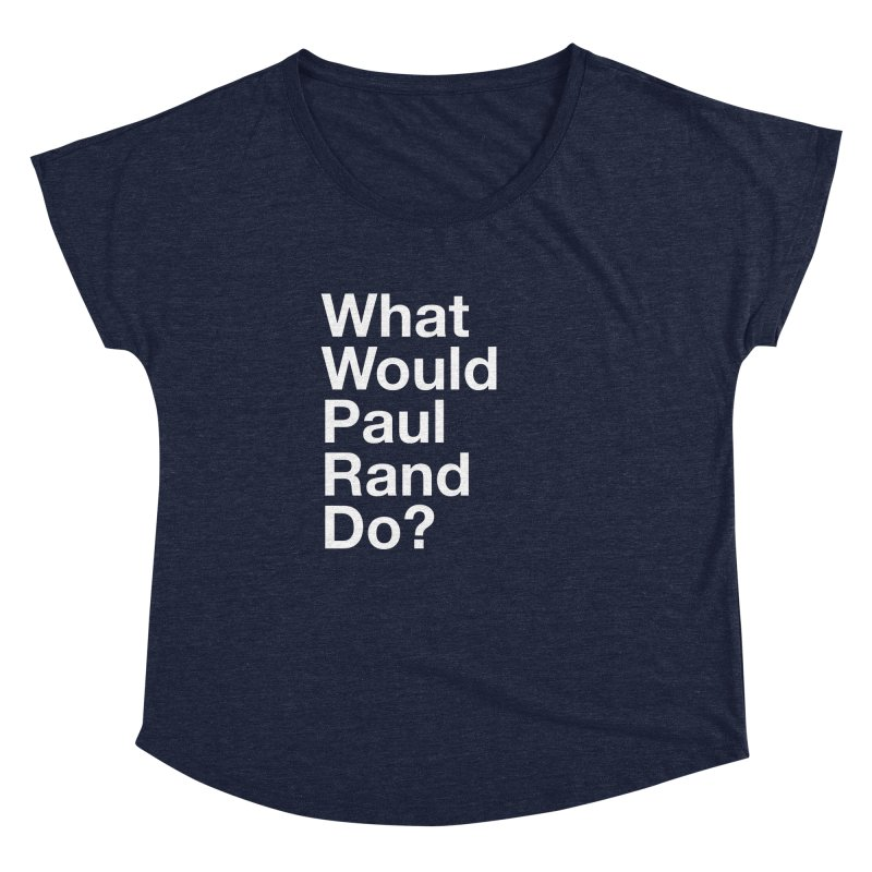What Would Rand Do? (White) Women's Dolman by Billy Carlson