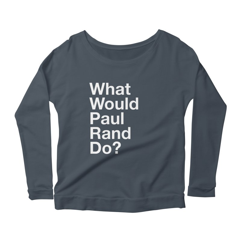 What Would Rand Do? (White) Women's Longsleeve Scoopneck  by Billy Carlson
