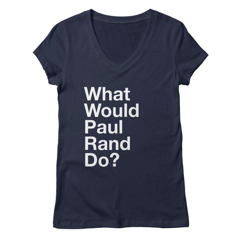 What Would Rand Do? (White) Women's V-Neck by Billy Carlson