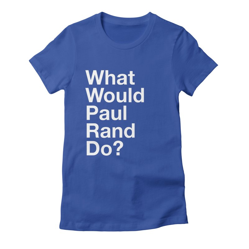 What Would Rand Do? (White) Women's Fitted T-Shirt by Billy Carlson