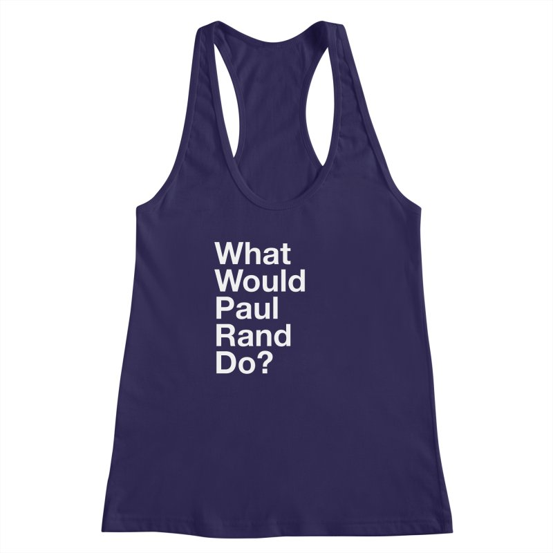 What Would Rand Do? (White) Women's Racerback Tank by Billy Carlson