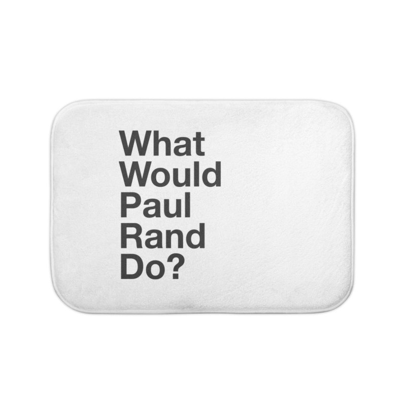 What Would Rand Do? (Black) Home Bath Mat by Billy Carlson