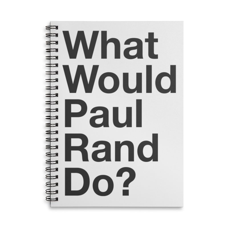 What Would Rand Do? (Black) in Lined Spiral Notebook by Billy Carlson