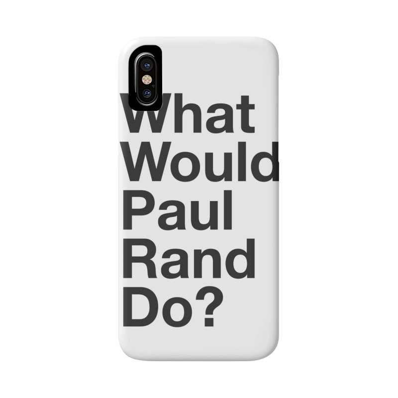 What Would Rand Do? (Black) Accessories Phone Case by Billy Carlson
