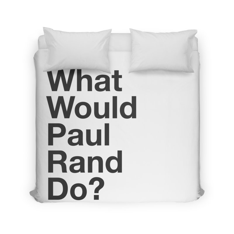 What Would Rand Do? (Black) Home Duvet by Billy Carlson