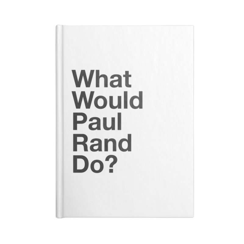 What Would Rand Do? (Black) Accessories Notebook by Billy Carlson