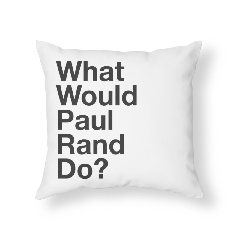 What Would Rand Do? (Black) Home Throw Pillow by Billy Carlson