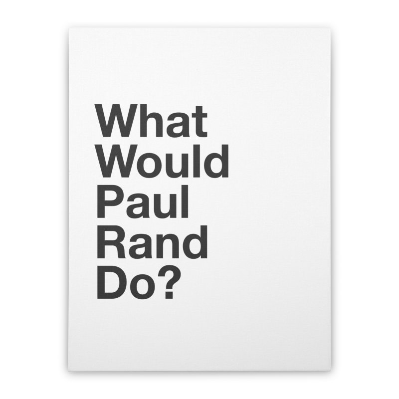What Would Rand Do? (Black) Home Stretched Canvas by Billy Carlson