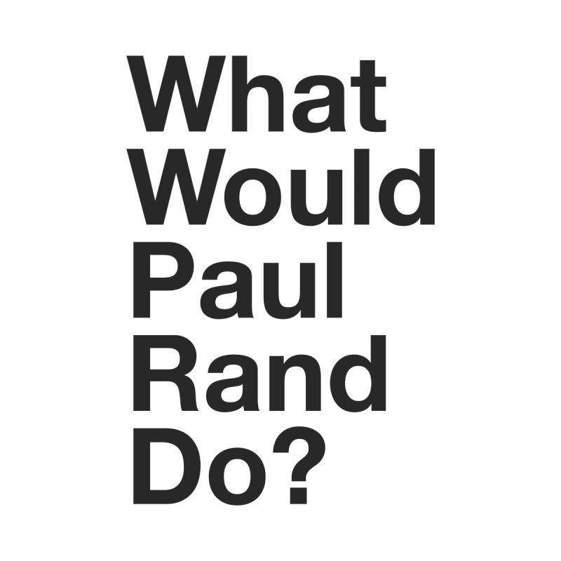 What Would Rand Do? (Black) by Billy Carlson