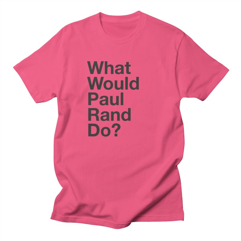 What Would Rand Do? (Black) Women's Unisex T-Shirt by Billy Carlson