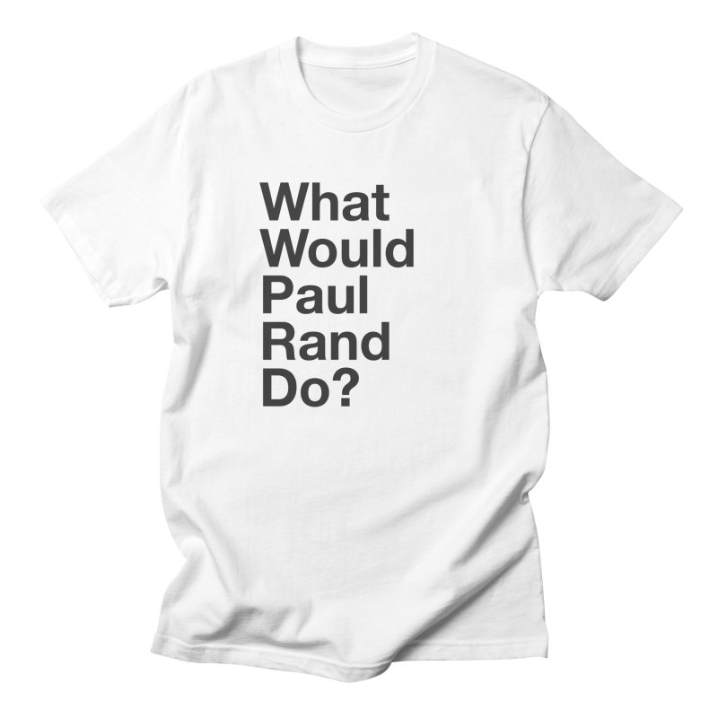 What Would Rand Do? (Black) Men's T-shirt by Billy Carlson