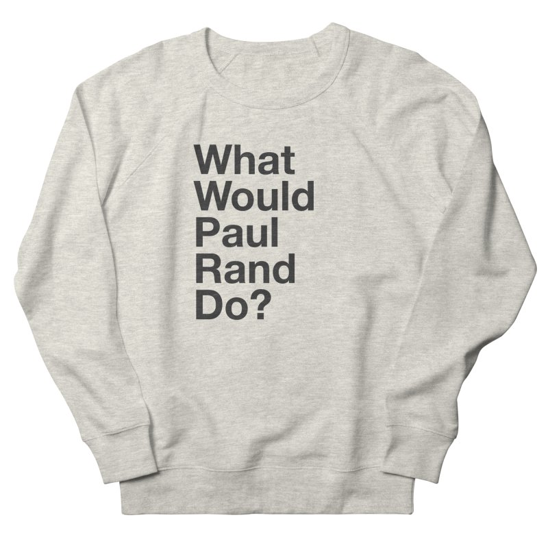 What Would Rand Do? (Black) Women's Sweatshirt by Billy Carlson