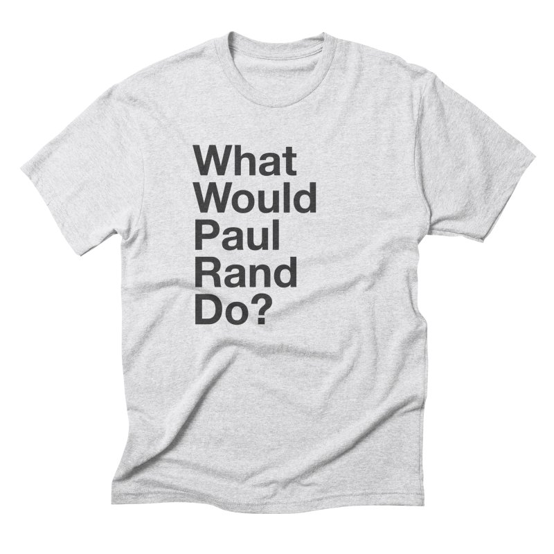 What Would Rand Do? (Black) Men's Triblend T-Shirt by Billy Carlson