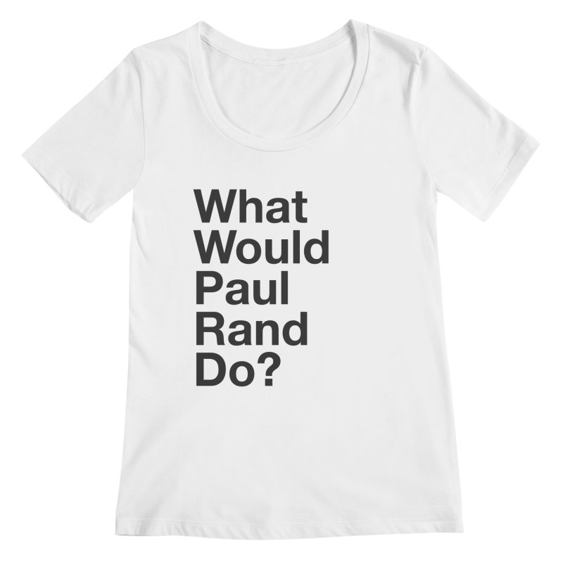 What Would Rand Do? (Black) Women's Scoopneck by Billy Carlson