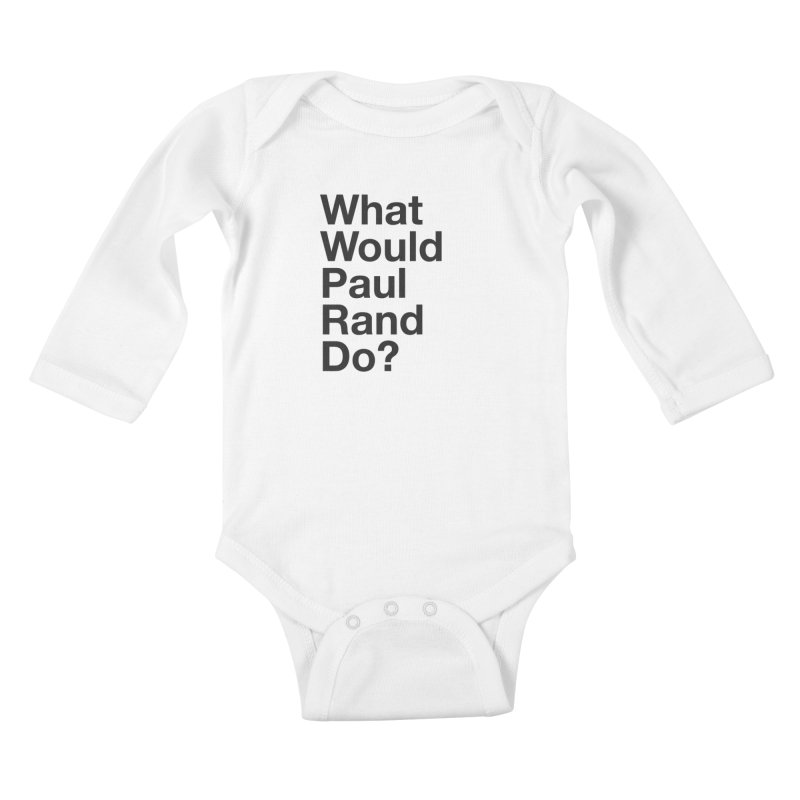 What Would Rand Do? (Black) Kids Baby Longsleeve Bodysuit by Billy Carlson