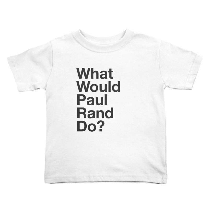 What Would Rand Do? (Black) Kids Toddler T-Shirt by Billy Carlson