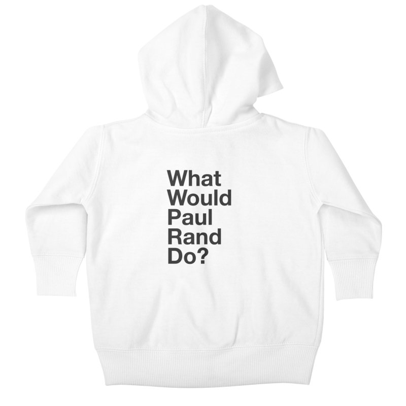 What Would Rand Do? (Black) Kids Baby Zip-Up Hoody by Billy Carlson