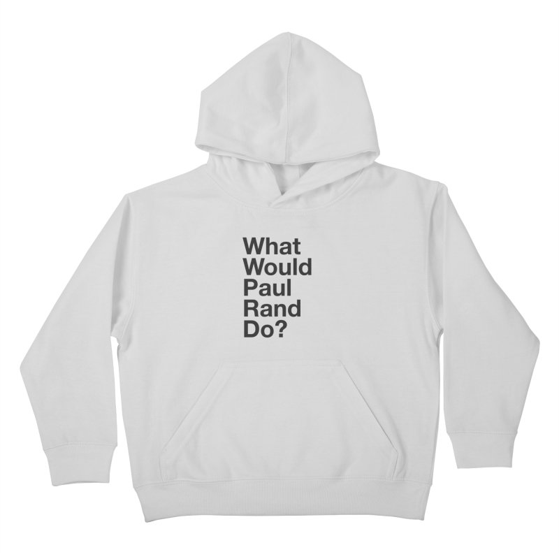 What Would Rand Do? (Black) Kids Pullover Hoody by Billy Carlson