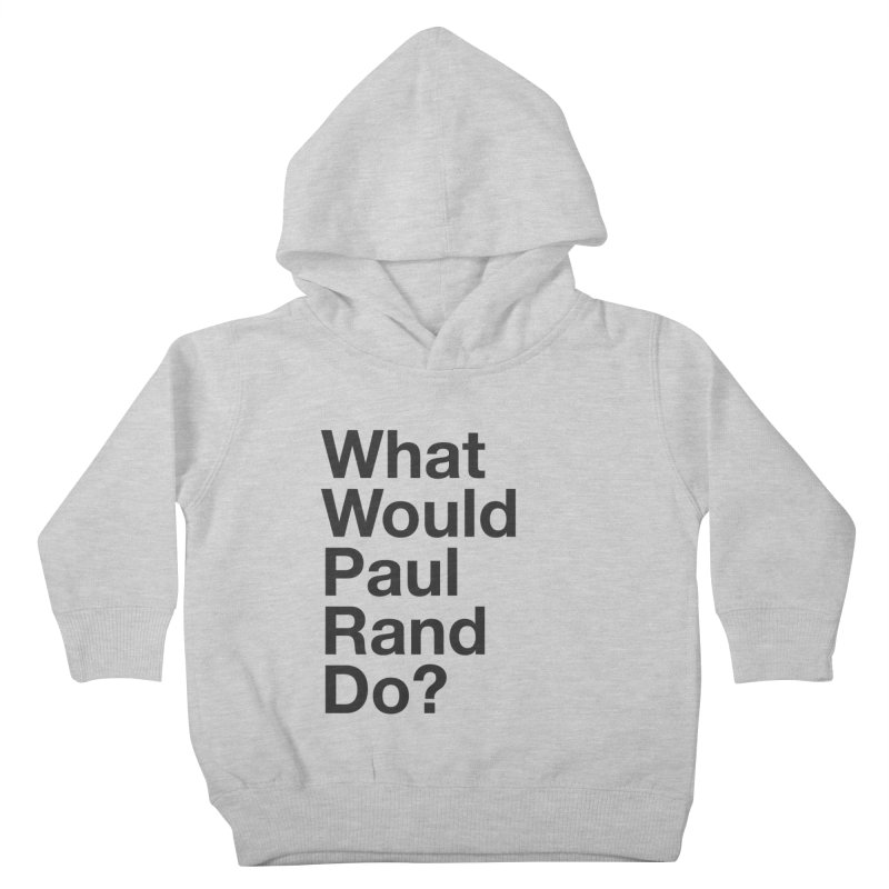 What Would Rand Do? (Black) Kids Toddler Pullover Hoody by Billy Carlson