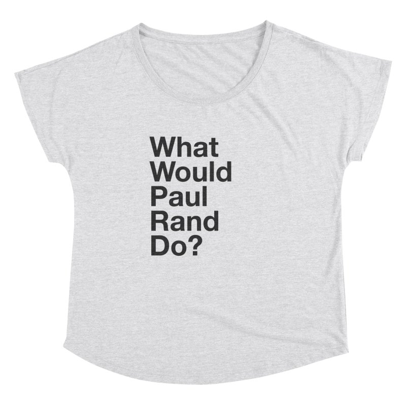 What Would Rand Do? (Black) Women's Dolman by Billy Carlson