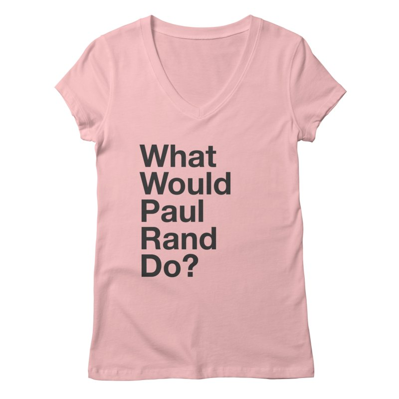 What Would Rand Do? (Black) Women's V-Neck by Billy Carlson