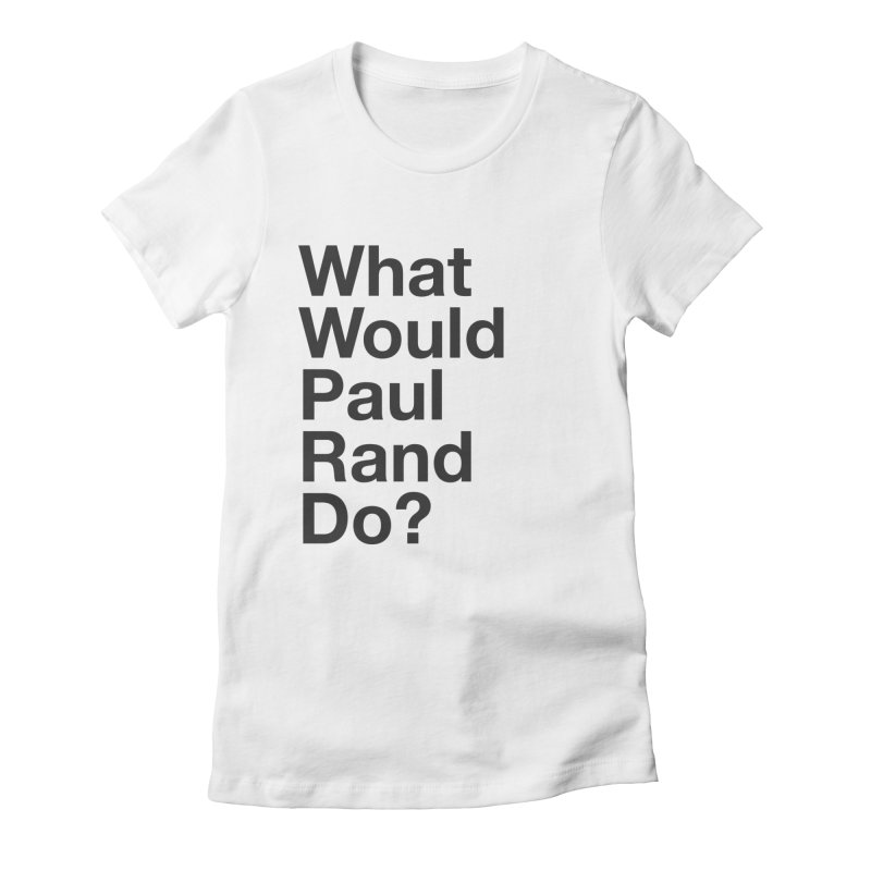 What Would Rand Do? (Black) Women's Fitted T-Shirt by Billy Carlson