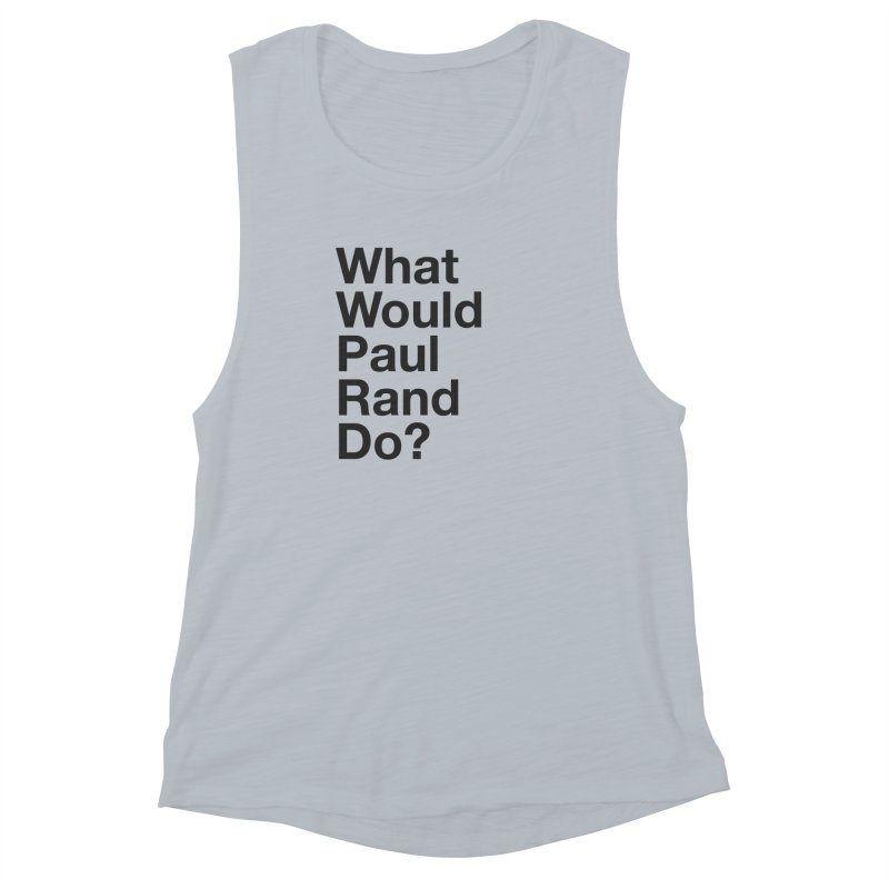 What Would Rand Do? (Black) Women's Muscle Tank by Billy Carlson