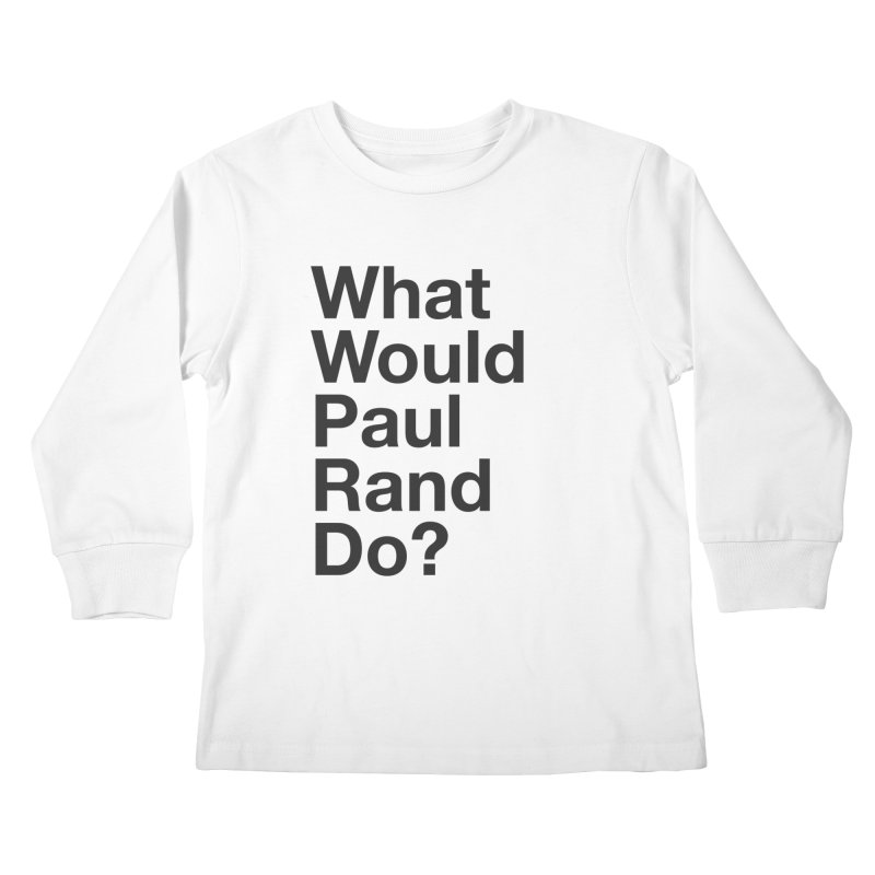 What Would Rand Do? (Black) Kids Longsleeve T-Shirt by Billy Carlson