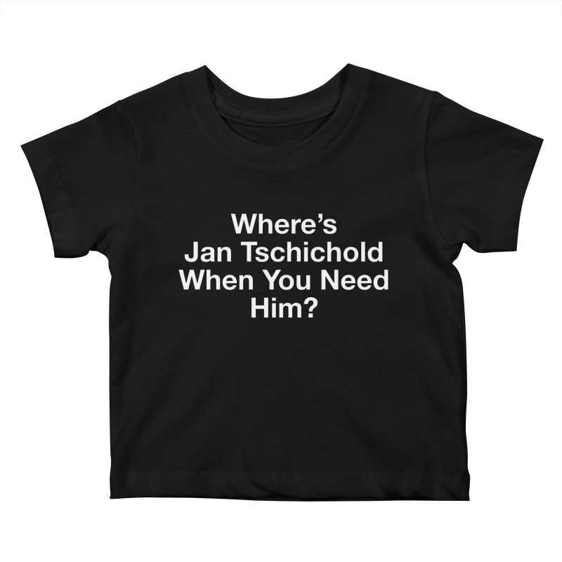 jan tschichold white Kids Baby T-Shirt by Billy Carlson