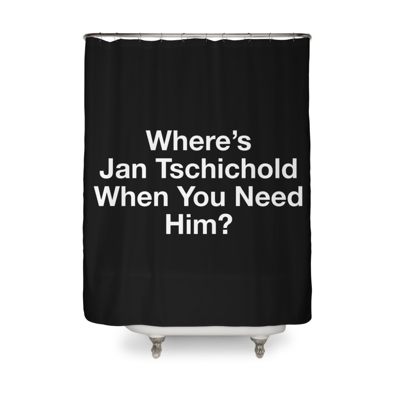 jan tschichold white Home Shower Curtain by Billy Carlson