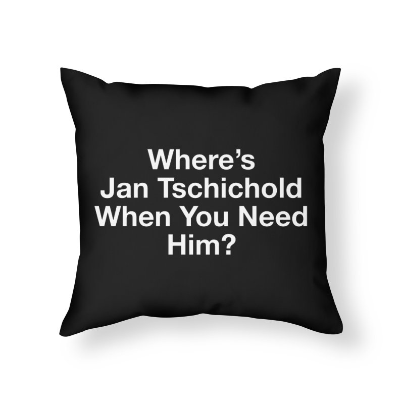 jan tschichold white Home Throw Pillow by Billy Carlson