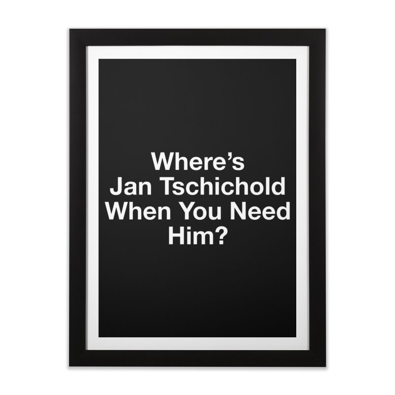 jan tschichold white Home Framed Fine Art Print by Billy Carlson