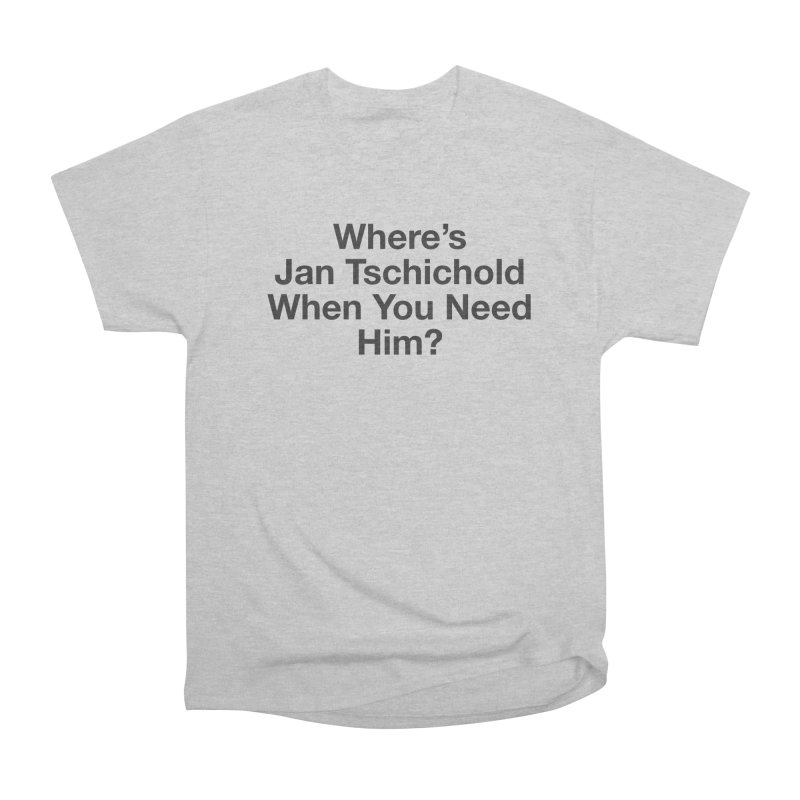 Jan Tschichold Men's Classic T-Shirt by Billy Carlson