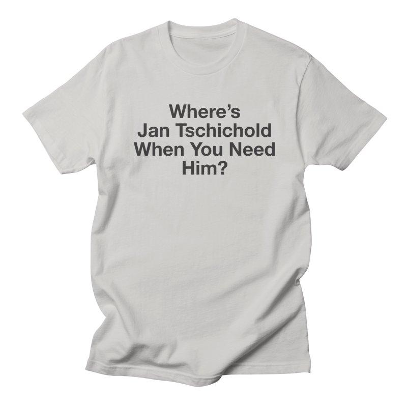 Jan Tschichold Women's Unisex T-Shirt by Billy Carlson
