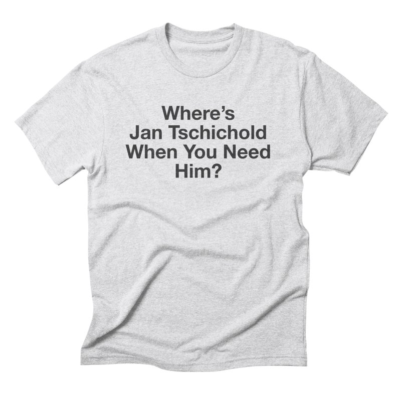 Jan Tschichold Men's Triblend T-shirt by Billy Carlson