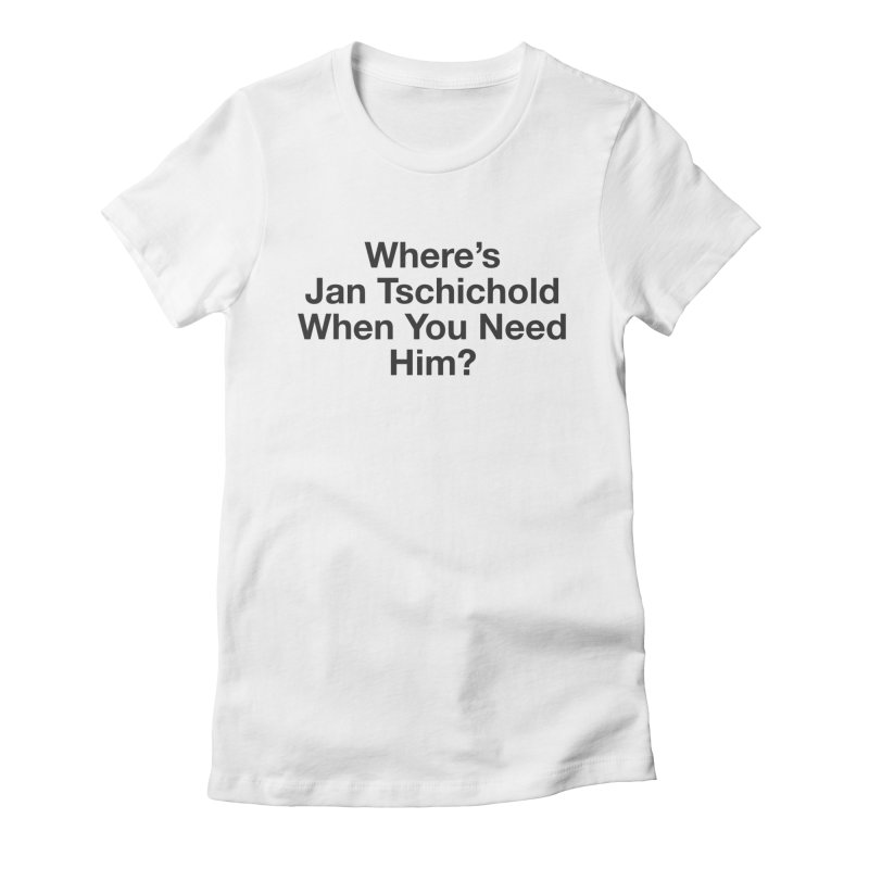 Jan Tschichold Women's Fitted T-Shirt by Billy Carlson