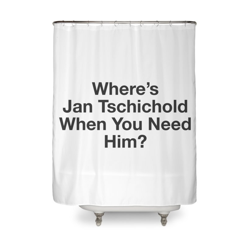 Jan Tschichold Home Shower Curtain by Billy Carlson