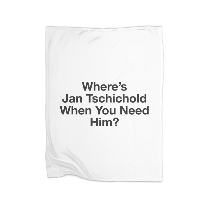 Jan Tschichold Home Blanket by Billy Carlson