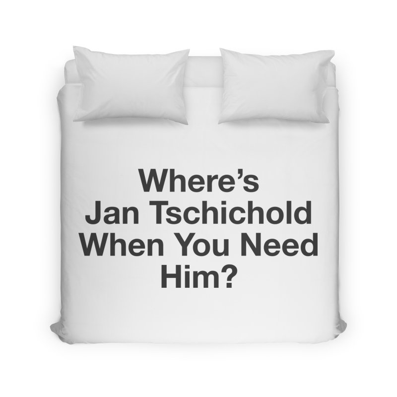 Jan Tschichold Home Duvet by Billy Carlson