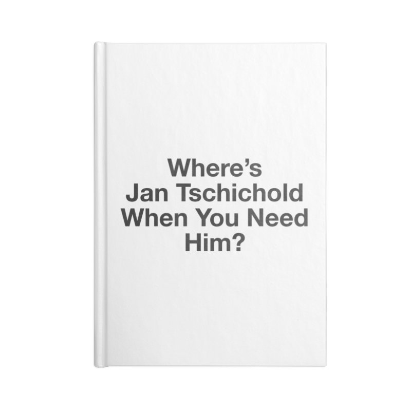 Jan Tschichold Accessories Notebook by Billy Carlson