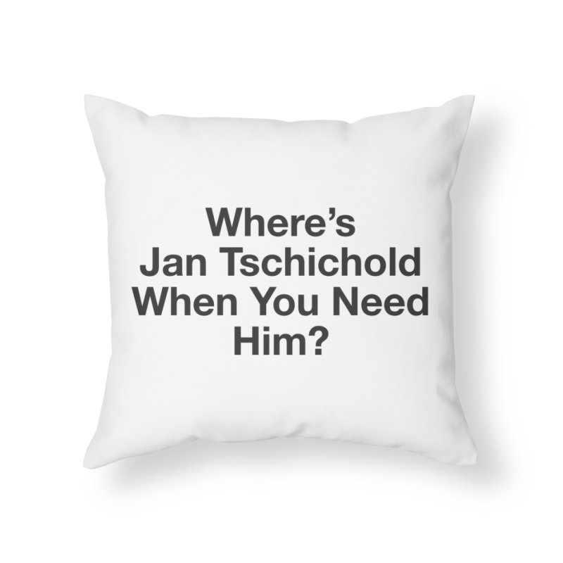 Jan Tschichold Home Throw Pillow by Billy Carlson