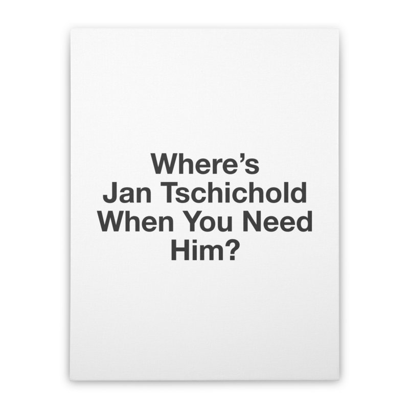 Jan Tschichold Home Stretched Canvas by Billy Carlson