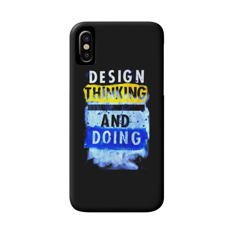 Design Thinking and Doing Winter 2018 Accessories Phone Case by Billy Carlson