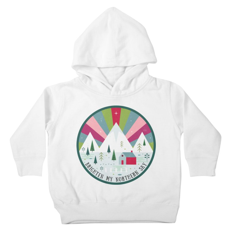 Brighten My Northern Sky  Kids Toddler Pullover Hoody by carlywatts's Shop