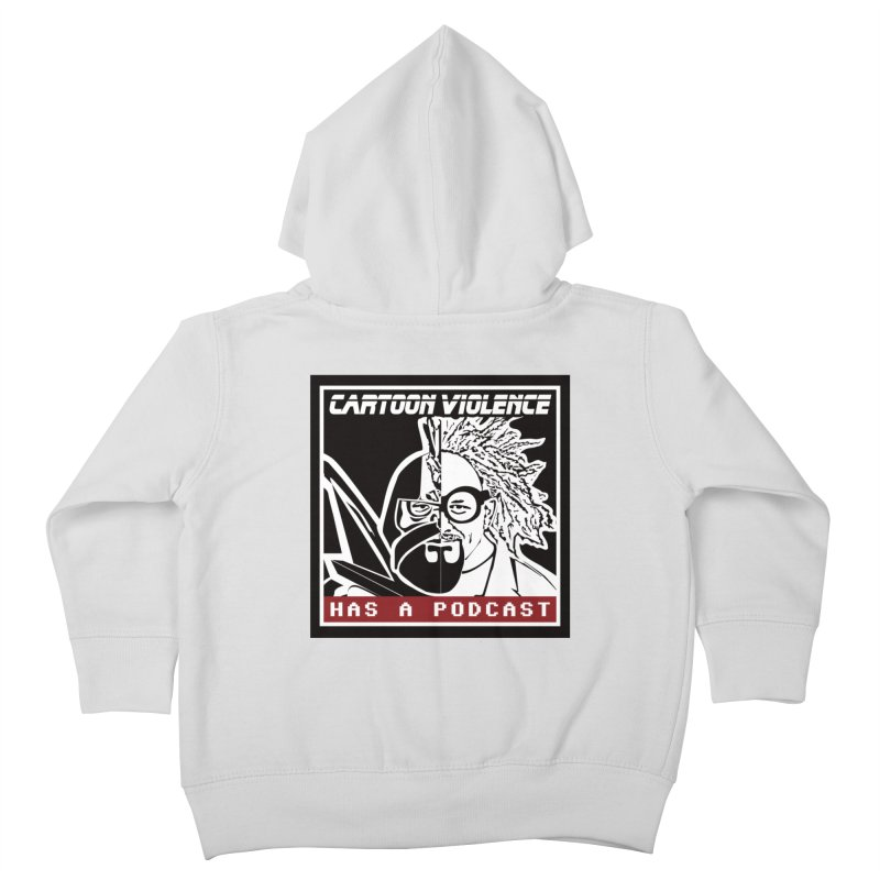 Cartoon Violence Has A Podcast Kids Toddler Zip-Up Hoody by Shirts by Cartoon Violence